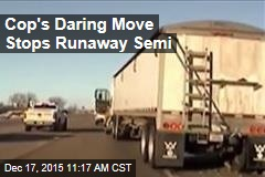 Cop's Daring Move Stops Runaway Semi