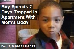 Boy Spends 2 Days Trapped in Apartment With Mom's Body