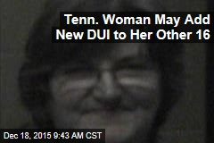 Tenn. Woman May Add New DUI to Her Other 16