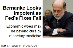 Bernanke Looks Impotent as Fed's Fixes Fail