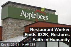 Restaurant Worker Finds $32K, Restores Faith in Humanity