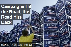 Campaigns Hit the Road; the Road Hits Back