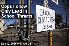 Cops Follow Only Lead in School Threats
