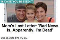 Mom's Last Letter: 'Bad News Is, Apparently, I'm Dead'