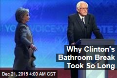 Why Clinton's Bathroom Break Took So Long