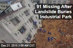 91 Missing After Landslide Buries Industrial Park