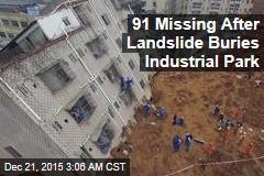 91 Missing After Landslide Buries Industrial Park