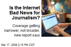 Is the Internet Bad News for Journalism?