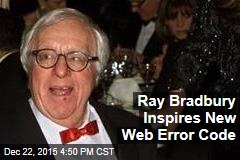 Ray Bradbury Inspires New Web Error Code