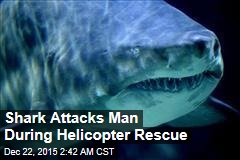 Shark Attacks Man During Helicopter Rescue