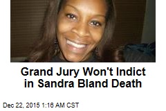 Grand Jury Won't Indict in Sandra Bland Death