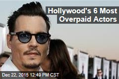 Hollywood's 6 Most Overpaid Actors