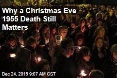 Why a Christmas Eve 1955 Death Still Matters