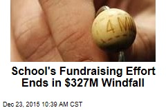 School's Fundraising Effort Ends in $327M Windfall