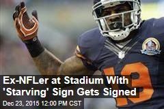 Ex-NFLer at Stadium With 'Starving' Sign Gets Signed