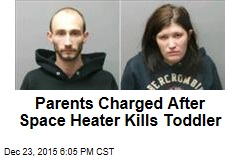 Parents Charged After Space Heater Kills Toddler