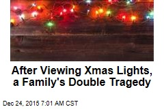 After Viewing Xmas Lights, a Family's Double Tragedy