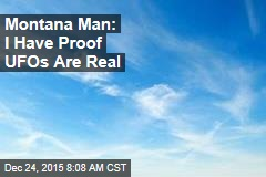 Montana Man: I Have Proof UFOs Are Real