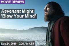 Revenant Might 'Blow Your Mind'