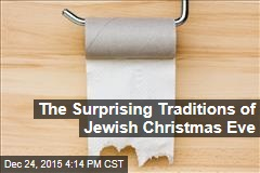 The Surprising Traditions of Jewish Christmas Eve