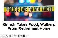 Grinch Takes Food, Walkers From Retirement Home