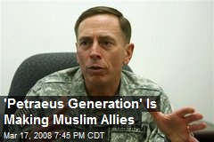 'Petraeus Generation' Is Making Muslim Allies