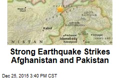 Strong Earthquake Strikes Afghanistan and Pakistan