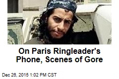 On Paris Ringleader's Phone, Scenes of Gore