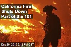 California Fire Shuts Down Part of the 101