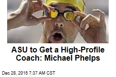 ASU to Get a High-Profile Coach: Michael Phelps