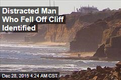 Distracted Man Who Fell Off Cliff Identified