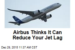 Airbus Thinks It Can Reduce Your Jet Lag