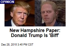 New Hampshire Paper: Donald Trump Is 'Biff'