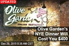 Don't Expect Breadsticks With Olive Garden's $400 NYE Meal