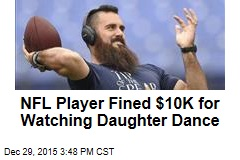 NFL Player Fined $10K for Watching Daughter Dance