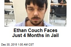 Ethan Couch Faces Just 4 Months in Jail