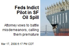 Feds Indict Pilot in SF Oil Spill