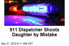 911 Dispatcher Shoots Daughter by Mistake