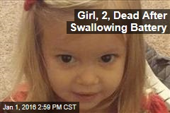 Girl, 2, Dead After Swallowing Battery