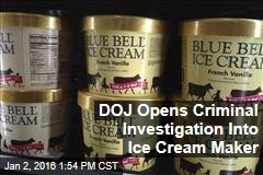 DOJ Opens Criminal Investigation Into Ice Cream Maker