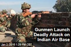 Gunmen Launch Deadly Attack on Indian Air Base