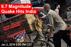 6.7 Magnitude Quake Hits India