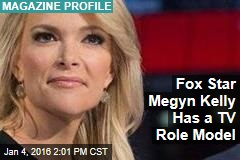 Fox Star Megyn Kelly Has a TV Role Model