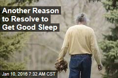Another Reason to Resolve to Get Good Sleep
