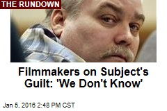 Filmmakers on Subject's Guilt: 'We Don't Know'