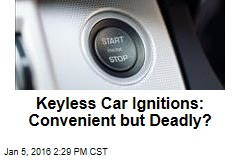 Keyless Car Ignitions: Convenient But Deadly?