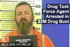 Drug Task Force Agent Arrested in $2M Drug Bust