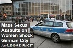 Mass Sexual Assaults on Women Shock German City