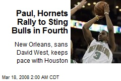 Paul, Hornets Rally to Sting Bulls in Fourth