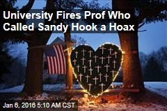 University Fires Prof Who Called Sandy Hook a Hoax